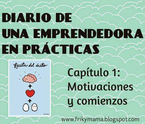 Diario de una Emprendedora En Practicas (EEP): Motivaciones y comienzos.