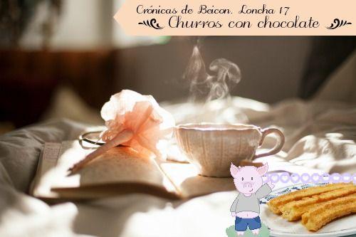 Crónicas de Beicon. Loncha 17: Churros con chocolate