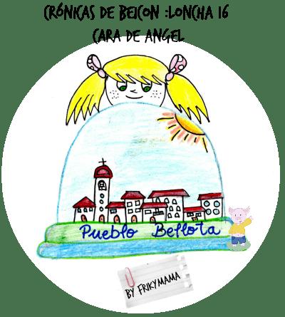 Cronicas de Beicon. Loncha 16ª: Cara de Angel