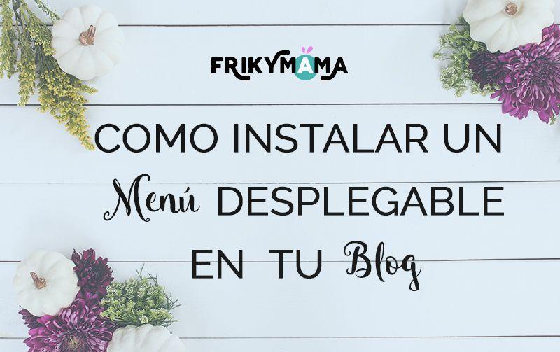 Cómo instalar un menú desplegable en blogger by Creaypersonalizatublog