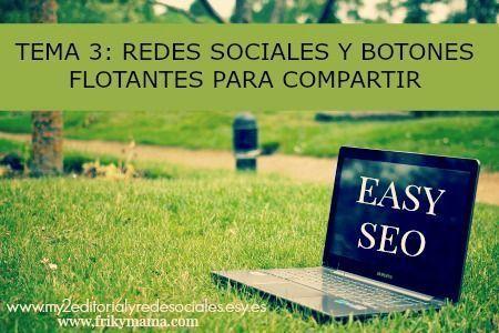 Easyseo: Sobre redes sociales y tutorial de botones flotantes para compartir en ellas.