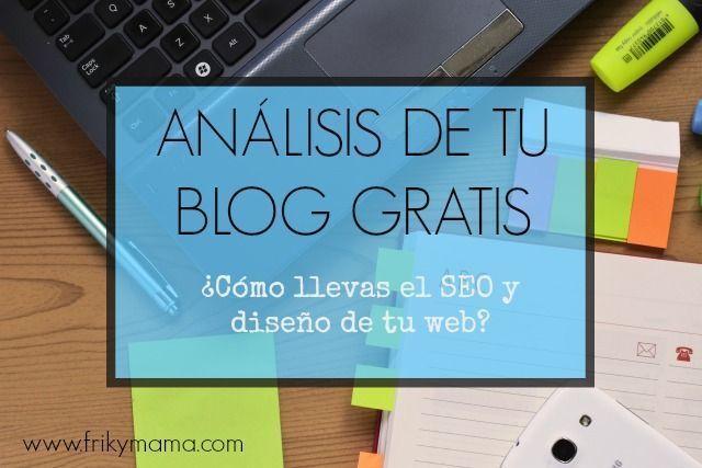Análisis de tu blog gratis: ¿Cómo llevas el SEO y su diseño?
