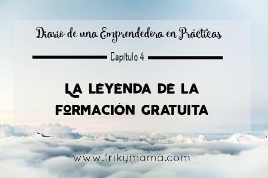 Diario de una emprendedora en prácticas: La leyenda de la formación gratuita.