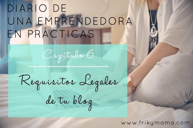 Diario de una emprendedora en prácticas: Requisitos legales de tu blog