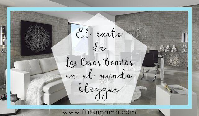 El éxito de las cosas bonitas en el mundo blogger