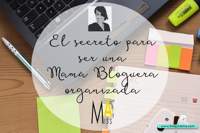 El secreto para ser una mamá bloguera organizada by Miss Agenda Limón