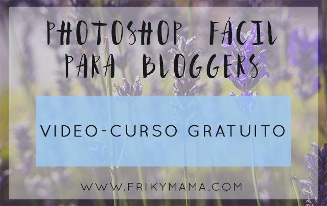 Vídeo-curso Photoshop fácil para bloggers
