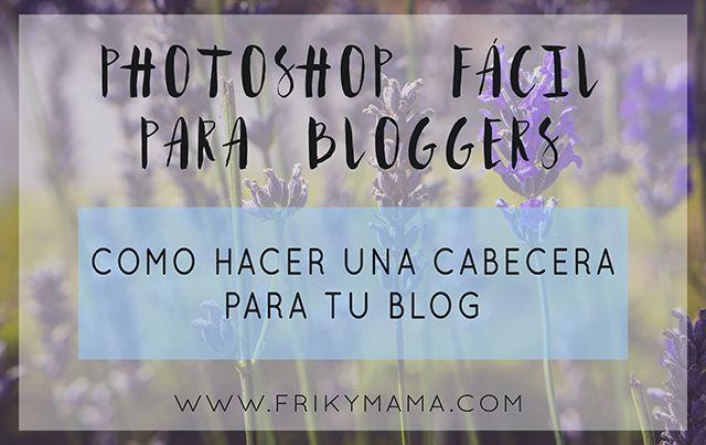 Vídeo-curso photoshop fácil para bloggers: Diseño de cabecera