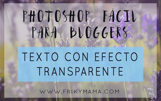 Vídeo-curso photoshop fácil para bloggers: Texto con efecto transparente