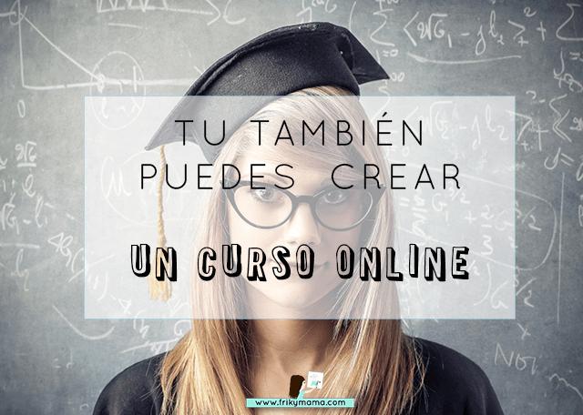 Tu también puedes crear un curso online