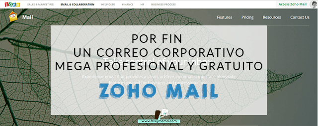 Con Zoho Mail se acabo pagar por un correo corporativo