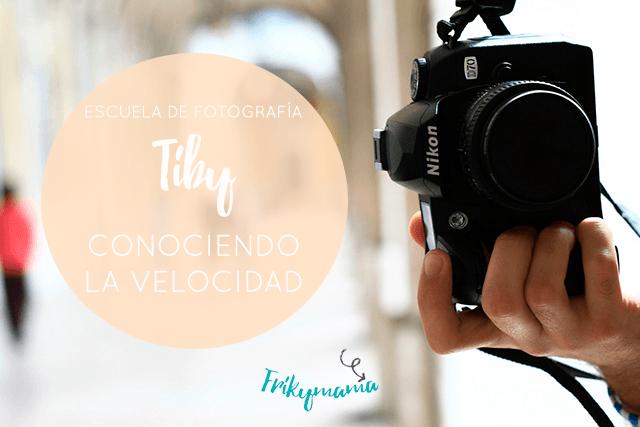 Escuela de fotografía Tiby: Conociendo la velocidad