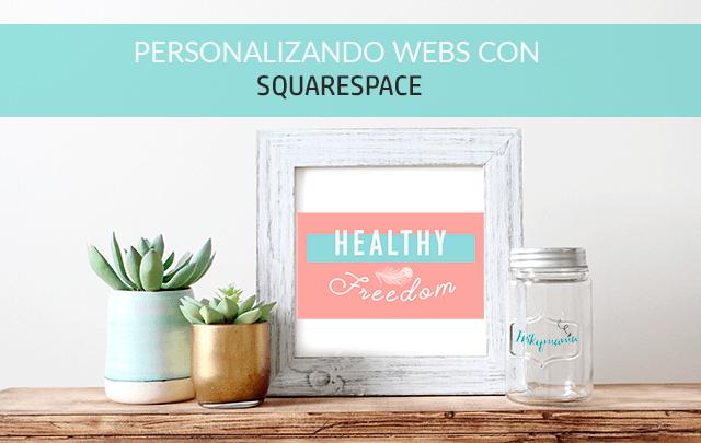 Personalizando webs con Squarespace: Healthy Freedom