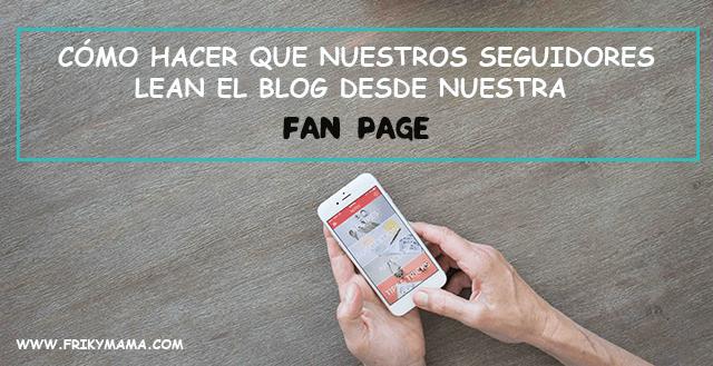 Cómo hacer que tus seguidores lean tu blog desde la fan page