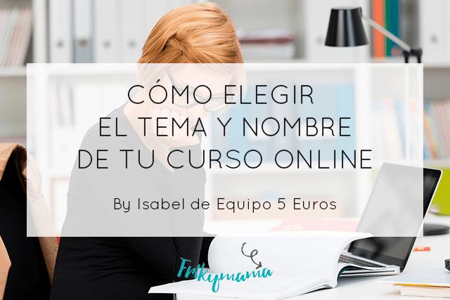 Cómo elegir el tema y nombre de tu curso online