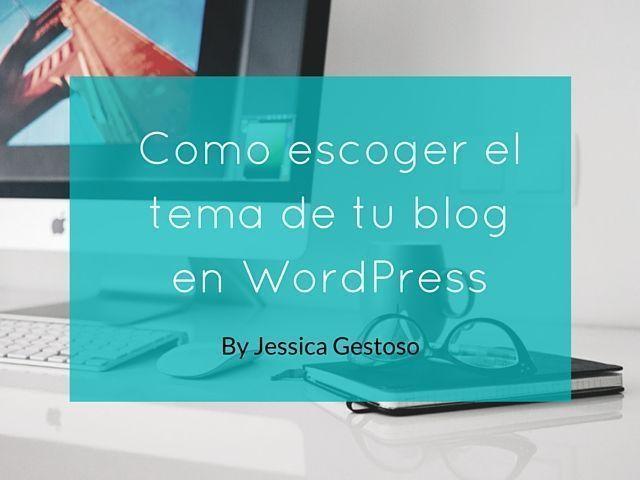 Como escoger el tema de tu blog en WordPress