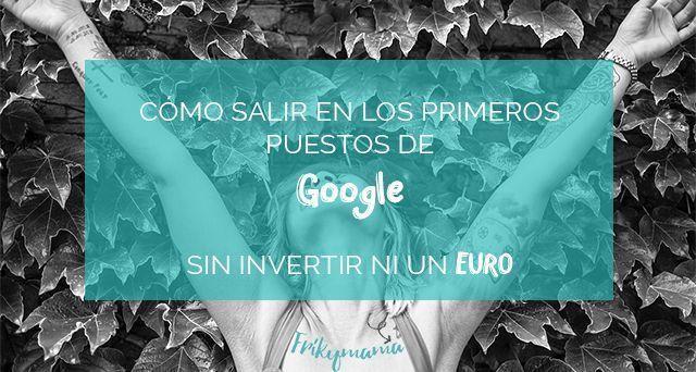 Cómo salir en los primeros puestos de Google sin invertir ni un euro