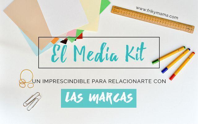 El Media Kit, un imprescindible para relacionarte con las marcas