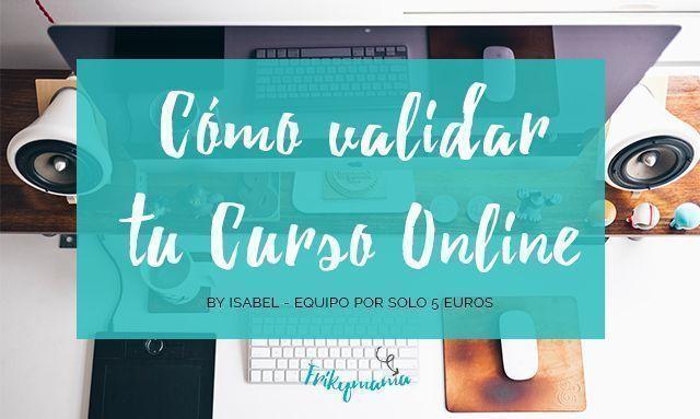 Cómo validar tu idea de curso online