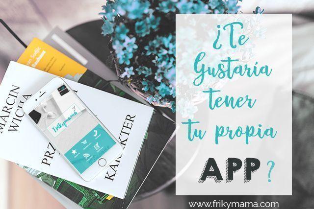 Tu negocio en el móvil:¿Te gustaría tener tu propia App?