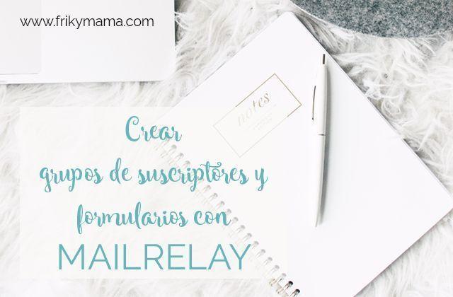 Crear grupos de suscriptores y formularios con Mailrelay