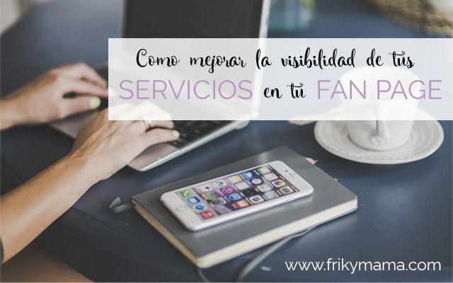 Cómo mejorar la visibilidad de tus servicios en tu fan page