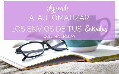Aprende a automarizar el envío de tus entradas con Mailrelay