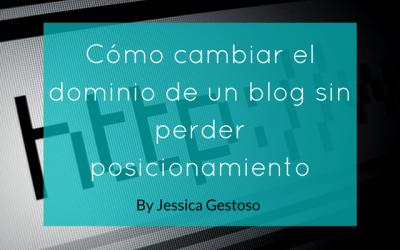 Cómo cambiar el dominio del blog sin perder posicionamiento