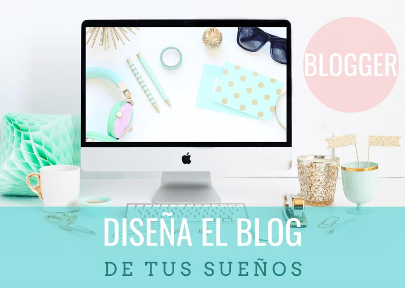 el blog de tus sueños en blogger