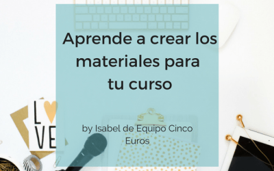 Aprende a crear los materiales para tu curso online