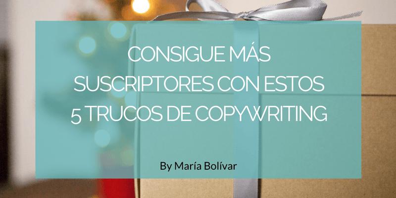 Consigue más suscriptores con estos 5 trucos de copywriting
