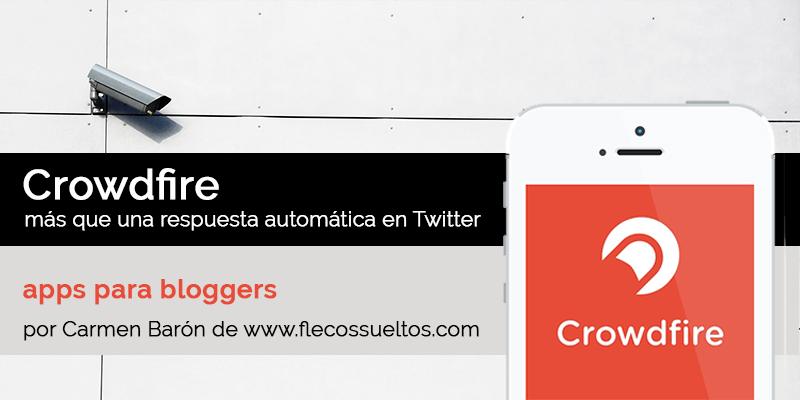 Crowdfire, más que una respuesta automática en Twitter