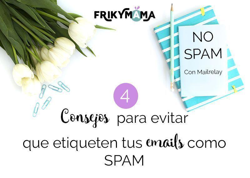4 Consejos para que tus correos no los etiqueten como spam