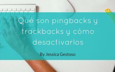 Qué son pingbacks y trackbacks y cómo desactivarlos en WordPress