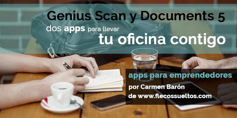 Lleva tu oficina contigo con Genius Scan y Documents 5