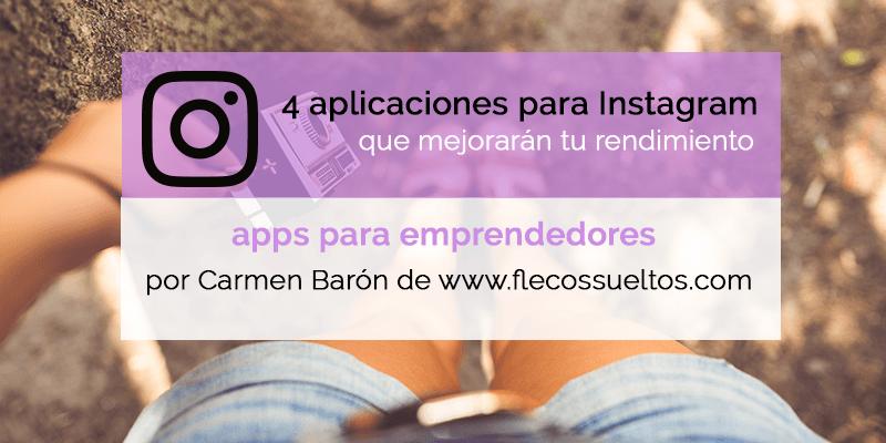 4 aplicaciones para Instagram que mejorarán tu rendimiento
