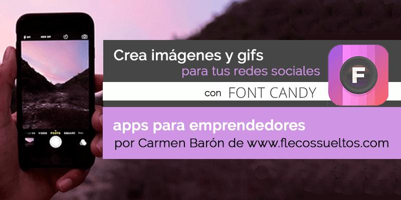 Crear gifs e imágenes para redes sociales con Font Candy
