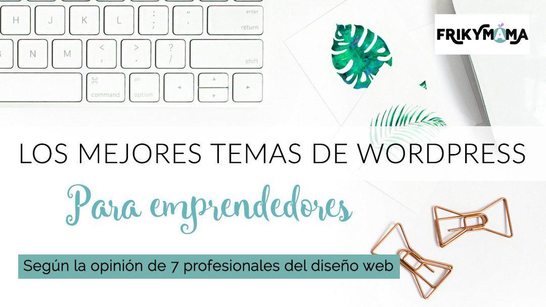 Los mejores (o no tanto) temas de wordpress para emprendedores
