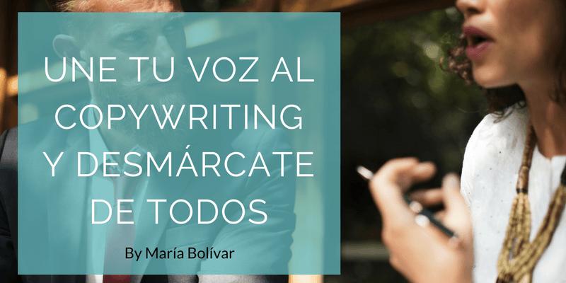 Une tu voz al copywriting y desmárcate de todos