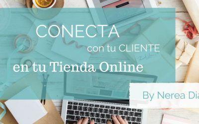 Conectar con tu cliente en tu tienda online