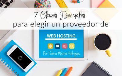 7 Claves Esenciales Para Elegir Un Proveedor De Web Hosting