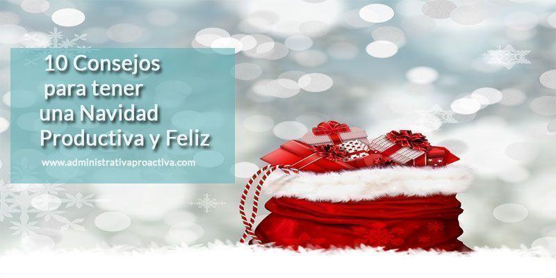 Consejos para tener una Navidad Productiva y Feliz
