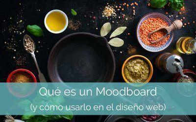 Qué es un Moodboard y cómo usarlo en el diseño web