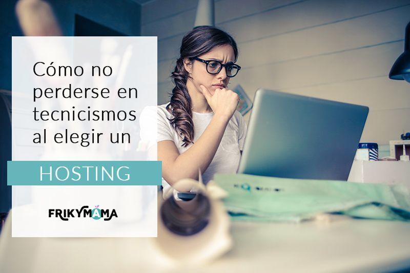 Cómo no perderse en tecnicismos al elegir un hosting