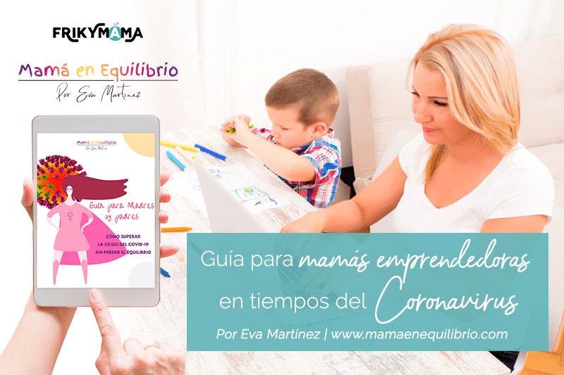 Guía para mamás emprendedoras en tiempos del Coronavirus