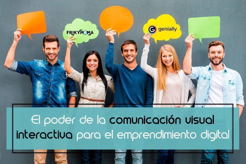 El poder de la comunicación visual interactiva para el emprendimiento digital