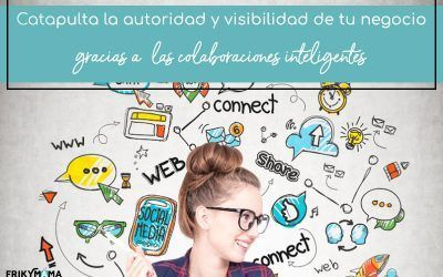 Catapulta la autoridad y visibilidad de tu negocio online gracias a las colaboraciones inteligentes