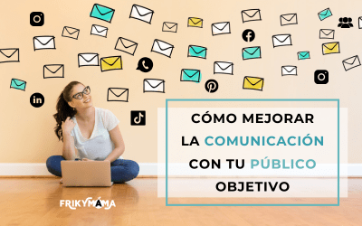 Cómo mejorar la comunicación con tU PÚBLICO OBJETIVO