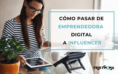Cómo pasar de emprendedora digital a influencer
